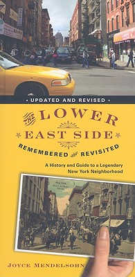 The Lower East Side Remembered and Revisited By Mendelsohn, Joyce