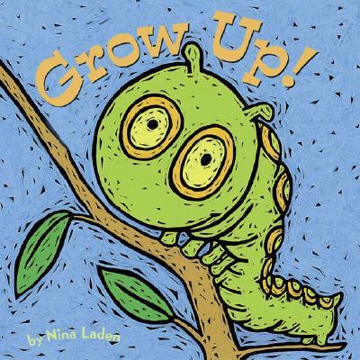 Grow Up! By Laden, Nina